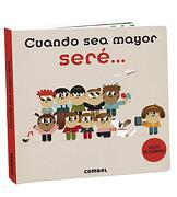 Cuando sea Mayor Seré. - Combel Editorial - Combel Editorial