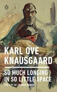 Karl ove Knausgaard so Much Longing in so Little Space the art of Edvard Munch (libro en Inglés)