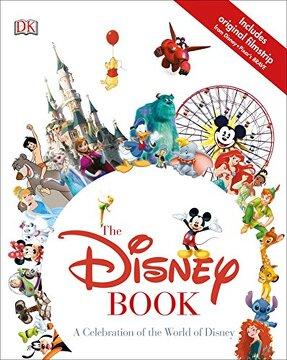 portada The Disney Book: A Celebration of the World of Disney (libro en Inglés)