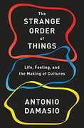 The Strange Order of Things: Life, Feeling and the Making of Cultures (libro en Inglés) - Antonio Damasio - Random House Inc