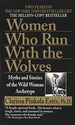 Women who run With the Wolves: Myths and Stories of the Wild Woman Archetype (Ballantine Books) (libro en Inglés) - Clarissa Pinkola Estes - Ballantine Books