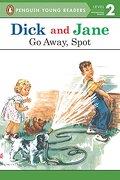 Dick and Jane: Go Away, Spot (Dick and Jane: Penguin Young Readers Level 2) (libro en Inglés) - Penguin Young Readers - Grosset Dunlap
