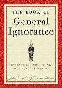 The Book of General Ignorance (libro en Inglés) - John Mitchinson; John Lloyd - Crown Archetype