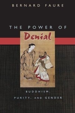 portada The Power of Denial: Buddhism, Purity, and Gender (Buddhisms: A Princeton University Press Series) (libro en Inglés)