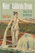 Water and the California Dream: Choices for the new Millennium (Sierra Club Books Publication) (libro en Inglés) - David Carle - Sierra Club Books