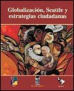 Globalizacion, y Seatle y Estrategias - Varinia Roman - Lom
