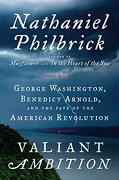 Valiant Ambition: George Washington, Benedict Arnold, and the Fate of the American Revolution (libro en Inglés) - Nathaniel Philbrick - Viking