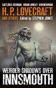 Weirder Shadows Over Innsmouth (libro en Inglés) - Stephen Jones; H. P. Lovecraft - Titan Books Ltd