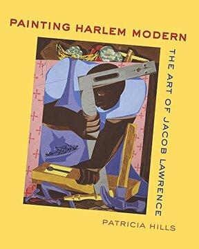 portada Painting Harlem Modern: The art of Jacob Lawrence (libro en Inglés)