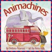 Animachines (libro en Inglés) - Debora Pearson - Annick Press