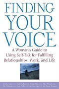 Finding Your Voice: A Woman's Guide to Using Self-Talk for Fulfilling Relationships, Work, and Life (libro en Inglés)