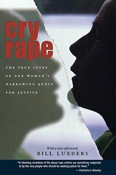 portada Cry Rape: The True Story of one Woman's Harrowing Quest for Justice (libro en Inglés)