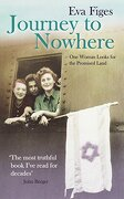 Journey to Nowhere: One Woman Looks for the Promised Land (libro en Inglés) - Eva Figes - Granta Books