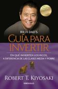 Guía Para Invertir - Robert T. Kiyosaki - Debolsillo