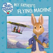 Peter Rabbit Animation: My Father's Flying Machine (libro en Inglés) - Warne - Puffin