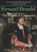 The Wheels of Commerce (Civilization and Capitalism: 15Th-18Th Century -Volume 2): The Wheels of Commerce vol 2 (libro en Inglés) - Fernand Braudel - University Of California Press