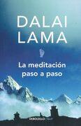 La Meditación Paso a Paso - Dalai Lama - Debolsillo
