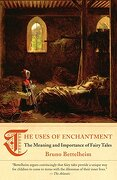 The Uses of Enchantment: The Meaning and Importance of Fairy Tales (libro en Inglés) - Bruno Bettelheim - Vintage