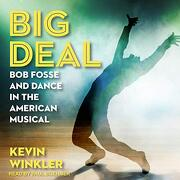 Big Deal: Bob Fosse and Dance in the American Musical (libro en Inglés) (Audiolibro)