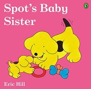 Spot's Baby Sister (libro en Inglés) - Eric Hill - Puffin