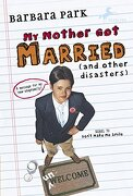 My Mother got Married and Other Disasters (Barbara Park Reissues) (libro en Inglés) - Barbara Park - Random House Inc
