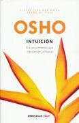 Intuición: El Conocimiento que Trasciende la Lógica - Osho - Debolsillo