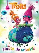 Trolls. La Fiesta de Arcoiris - Grupo Editorial Penguin Random House - Altea