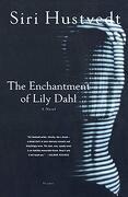 The Enchantment of Lily Dahl (libro en Inglés) - Siri Hustvedt - Picador