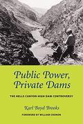 Public Power, Private Dams: The Hells Canyon High dam Controversy (Weyerhaeuser Environmental Books) (libro en Inglés) - Karl Boyd Brooks - University Of Washington Press