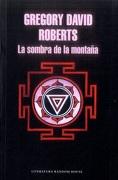 La Sombra de la Montaña - Gregory David Roberts - Literatura Random House