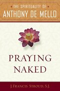 Praying Naked: The Spirituality of Anthony de Mello (libro en Inglés) - J. Francis Stroud - Image Books