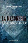 La Masonería: Historia, Símbolos y Misterios - Luis Miguel Martínez Otero - Books4Pocket