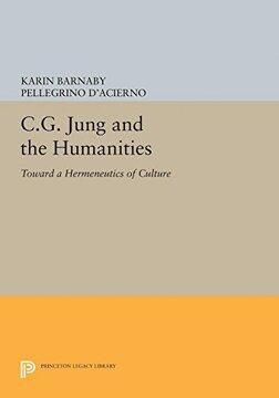 portada C. G. Jung and the Humanities: Toward a Hermeneutics of Culture (Princeton Legacy Library) (libro en Inglés)