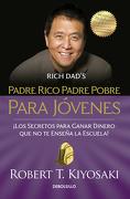 Padre Rico Padre Pobre Para Jovenes - Robert T. Kiyosaki - Debolsillo