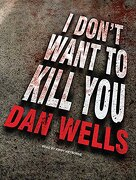I Don't Want to Kill you (John Cleaver) (libro en Inglés) - Dan Wells - Tantor Audio