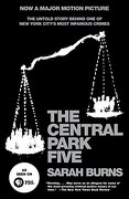 The Central Park Five: The Untold Story Behind one of new York City's Most Infamous Crimes (libro en Inglés) - Sarah Burns - Anchor Books