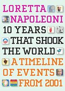 10 Years That Shook the World: A Timeline of Events From 2001 (libro en Inglés) - Loretta Napoleoni - Seven Stories Press
