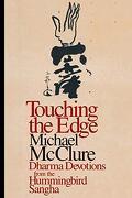 Touching the Edge: Dharma Devotions From the Hummingbird Sangha (libro en Inglés) - Michael Mcclure - Shambhala