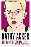 Kathy Acker. The Last Interview (libro en Inglés)