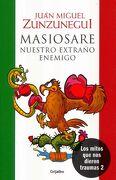 Masiosare. El Extraño Enemigo - Juan Miguel Zunzunegui - Grijalbo