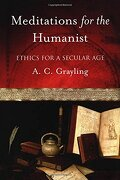 Meditations for the Humanist: Ethics for a Secular age (libro en Inglés) - A. C. Grayling - Oxford Univ Pr