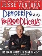 Democrips and Rebloodlicans: No More Gangs in Government (libro en Inglés) - Dick Russell; Jesse Ventura - Tantor Audio