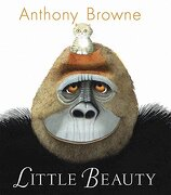 Little Beauty (libro en Inglés) - Anthony Browne - Candlewick Books