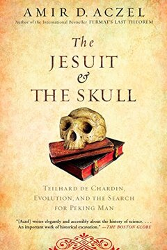portada The Jesuit and the Skull: Teilhard de Chardin, Evolution, and the Search for Peking man (libro en Inglés)