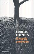El Espejo Enterrado - Carlos Fuentes - Debolsillo