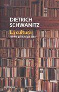 La Cultura: Todo lo que hay que Saber - Dietrich Schwanitz - Debolsillo