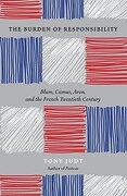 The Burden of Responsibility: Blum, Camus, Aron, and the French Twentieth Century (libro en Inglés) - Tony Judt - University Of Chicago Press