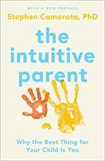 The Intuitive Parent: Why the Best Thing for Your Child is you (libro en Inglés) - Stephen Camarata - Portfolio