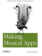 Making Musical Apps: Real-Time Audio Synthesis on Android and ios (libro en Inglés) - Peter Brinkmann - O'reilly Vlg. Gmbh & Co.