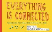 Everything is Connected: Reimagining the World one Postcard at a Time (libro en Inglés) - Keri Smith - Perigee Books